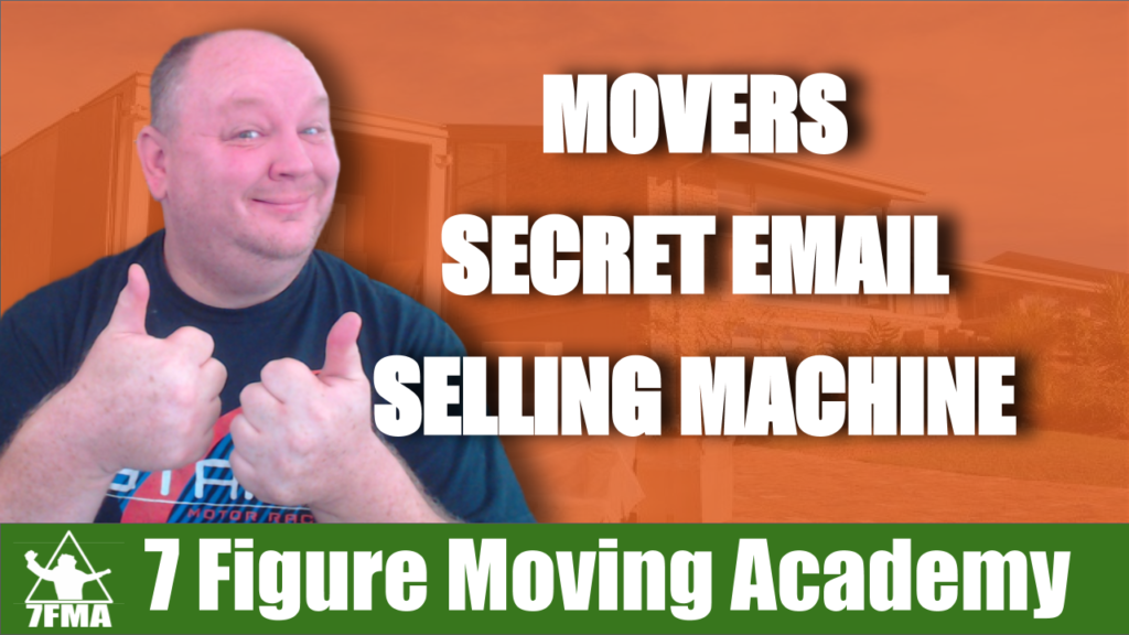 Movers Secret Email Selling Machine