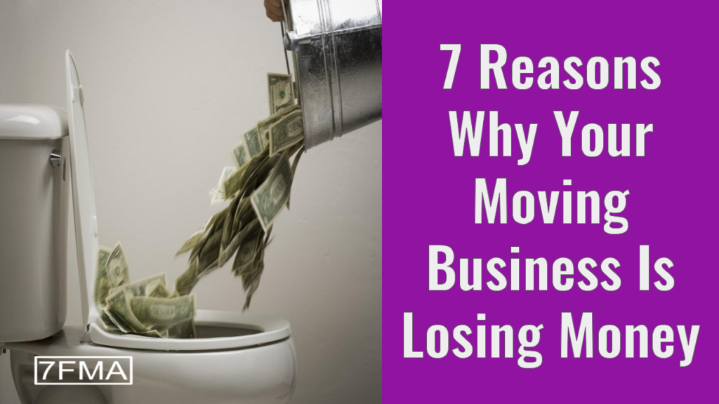 why your moving company is losing money